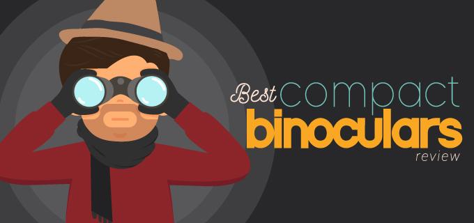 Best Compact Binoculars Review