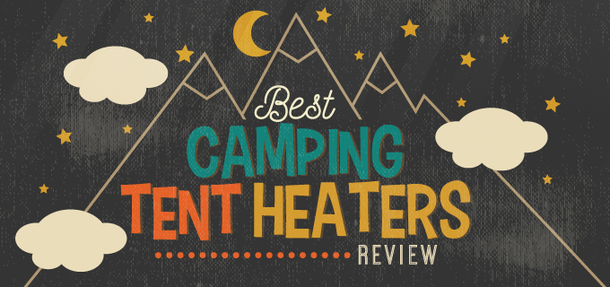Best Camping Tent Heaters Review